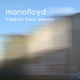 monofloyd - friedrich franz session (2006)