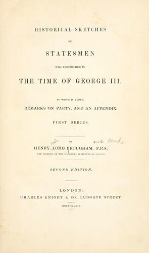 Historical sketches of statesmen who flourished in the time of George III …