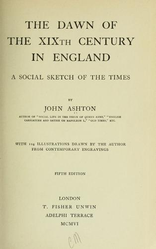 Download The dawn of the XIXth century in England