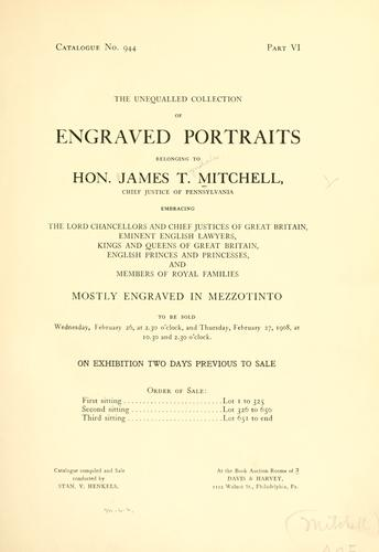 Download The unequalled collection of engraved portraits belonging to Hon. James T. Mitchell …