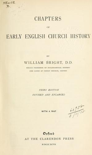 Chapters of early English church history by Bright, William