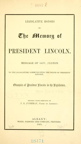 Legislative honors to the memory of President Lincoln by New York (State). Legislature.