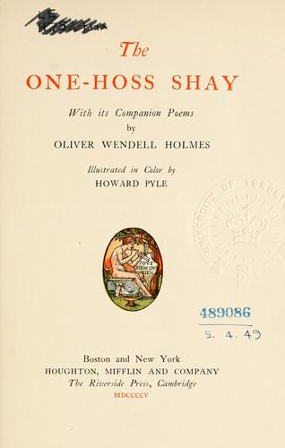 The one-hoss shay, with its companion poems.