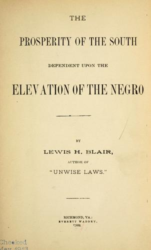 Download The prosperity of the South dependent upon the elevation of the Negro.