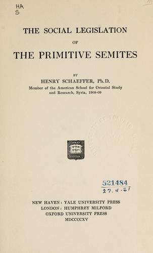 The social legislation of the primitive Semites.