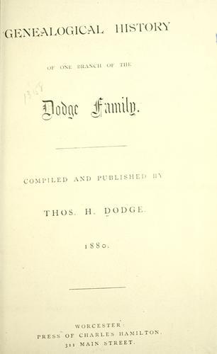 Genealogical history of one branch of the Dodge Family by Thomas Hutchins Dodge