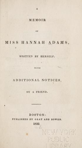 A memoir of Miss Hannah Adams by Adams, Hannah