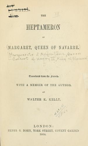 The Heptameron of Margaret, Queen of Navarre.
