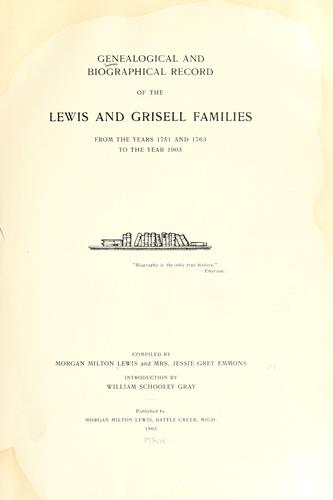 Genealogical and biographical record of the Lewis and Grisell families by Morgan Milton Lewis