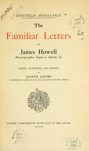 Epistolae Ho-Elianae by Howell, James