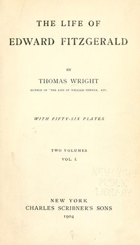 The life of Edward FitzGerald by Wright, Thomas