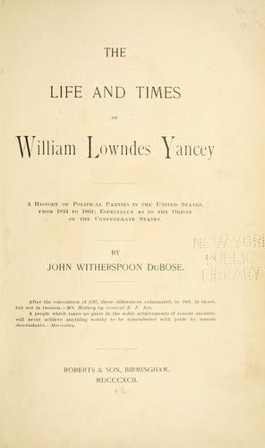 Download The life and times of William Lowndes Yancey.