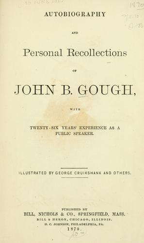 Autobiography and personal recollections of John B. Gough by John B. Gough