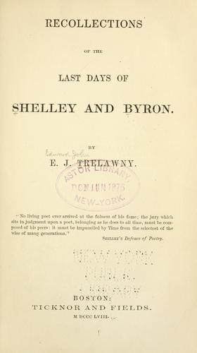 Recollections of the last days of Shelley and Byron.