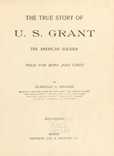 Download The true story of U. S. Grant