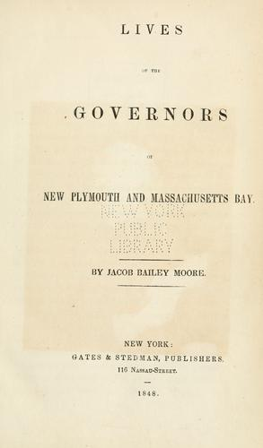 Download Lives of the governors of New Plymouth and Massachusetts Bay.