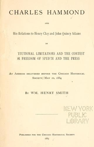 Download Charles Hammond and his relations to Henry Clay and John Quincy Adams