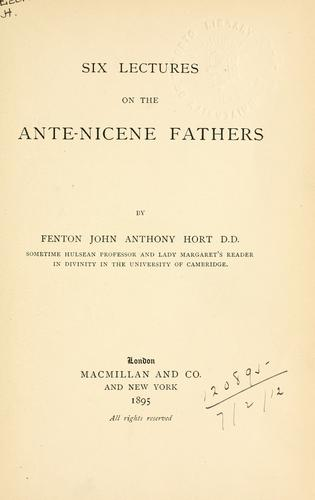 Download Six lectures on the ante-Nicene fathers.