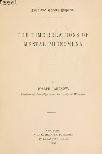 The time-relations of mental phenomena.