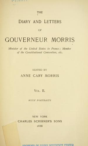 Download The diary and letters of Gouverneur Morris