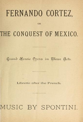 Conquest Of Mexico. or, The conquest of Mexico