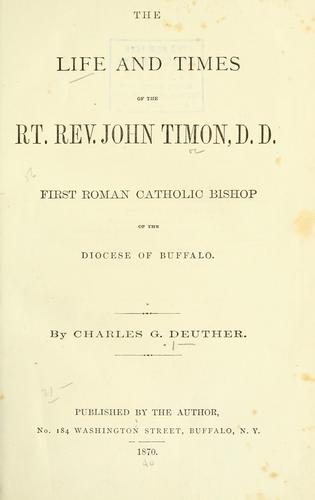 The life and times of the Rt. Rev. John Timon, D. D.