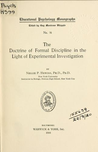 The doctrine of formal discipline in the light of experimental investigation by Nellie Priscilla Hewins