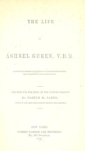 Download The life of Ashbel Green, V. D. M.