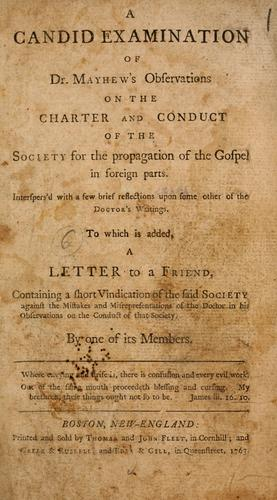 Download A candid examination of Dr. Mayhew's Observations on the charter and conduct of the Society for the Propagation of the Gospel in Foreign Parts