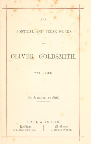 The poetical and prose works of Oliver Goldsmith