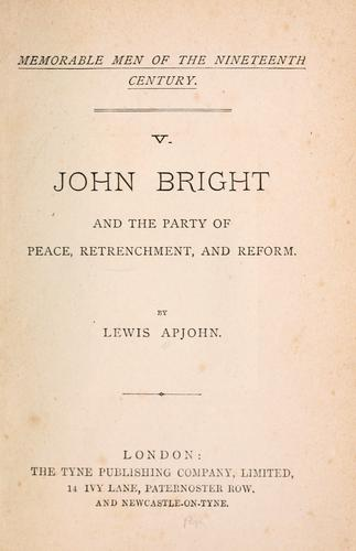 Download John Bright and the party of peace, retrenchment, and reform.
