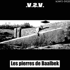 V.S.V. - Les Pierres De Baalbek