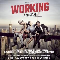 Working: A Musical by Craig Carnelia ,   Micki Grant ,   Lin‐Manuel Miranda ,   Mary Rodgers  &   Susan Birkenhead ,   Stephen Schwartz  and   James Taylor