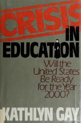 Cover of: Crisis in education | Kathlyn Gay