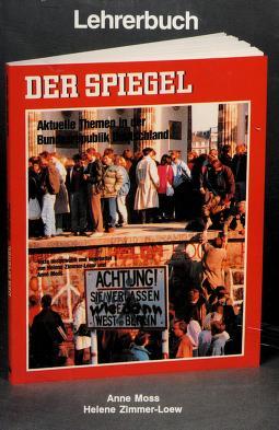 Cover of: Der Spiegel: Aktuelle Themen in Der Bundesrepublik Deutschland | Anne Moss, Helene Zimmer-Loew