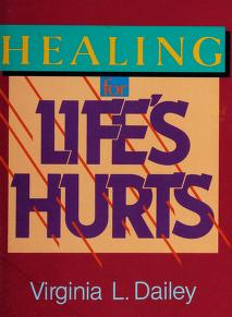Cover of: Healing for life's hurts | Virginia L. Dailey
