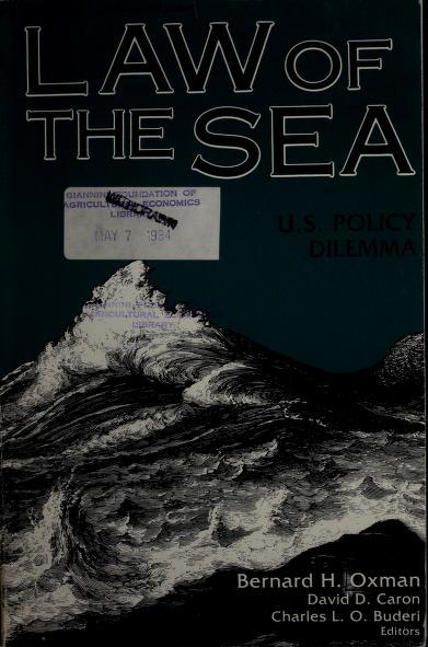 Law of the sea by edited by Bernard H. Oxman, David D. Caron, Charles L.O. Buderi.