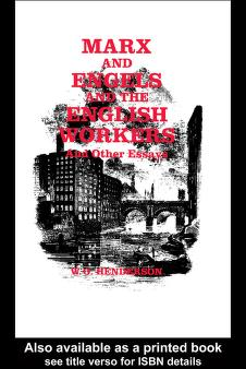 Marx and Engels and the English workers by W. O. Henderson