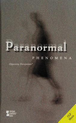 Cover of: Paranormal Phenomena (Opposing Viewpoints) |