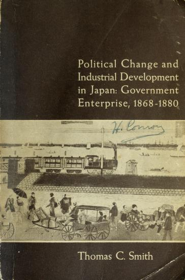 Political change and industrial development in Japan by Smith, Thomas C.