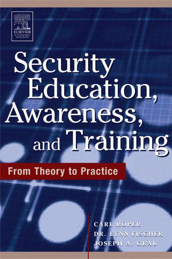 Security education, awareness, and training by C. A. Roper