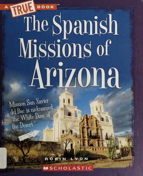 Cover of: The Spanish missions of Arizona | Robin Lyon