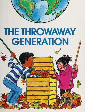 Cover of: The throw away generation | Jill C. Wheeler
