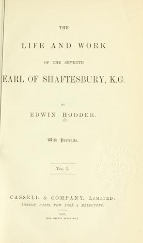 Life and work of the seventh earl of Shaftesbury, K.G.