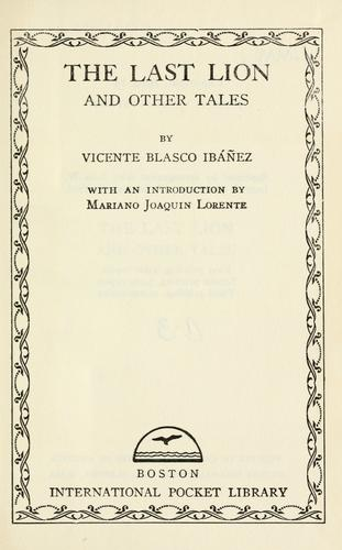 The last lion, and other tale by Vicente Blasco Ibáñez