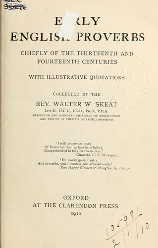 Early English proverbs, chiefly of the thirteenth and fourteenth centuries, with illustrative quotations by Walter W. Skeat