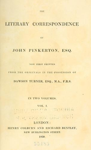 The literary correspondence of John Pinkerton, esq by Pinkerton, John