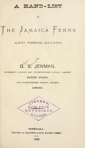 A hand-list of the Jamaica ferns and their allies by George Samuel Jenman