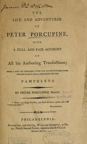 The life and adventures of Peter Porcupine by William Cobbett