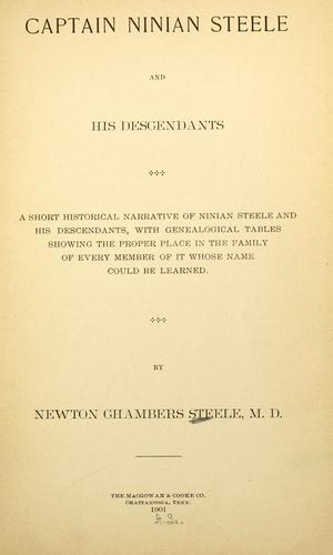 Captain Ninian Steele and his descendants by Newton Chambers Steele